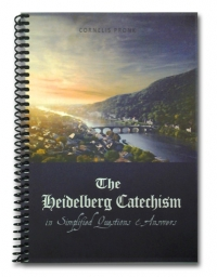 The Heidelberg Catechism in Simplified Questions & Answers