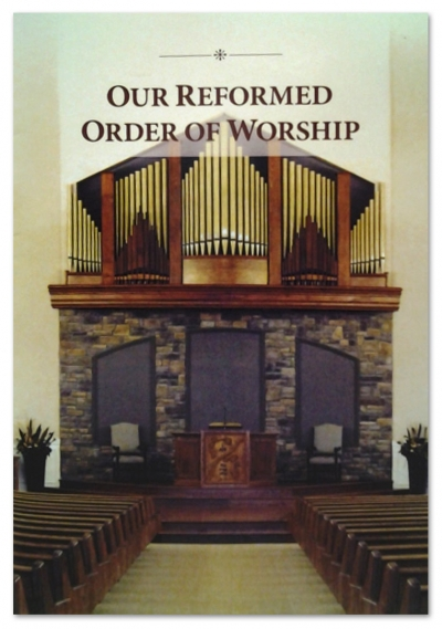 Our Reformed Order of Worship